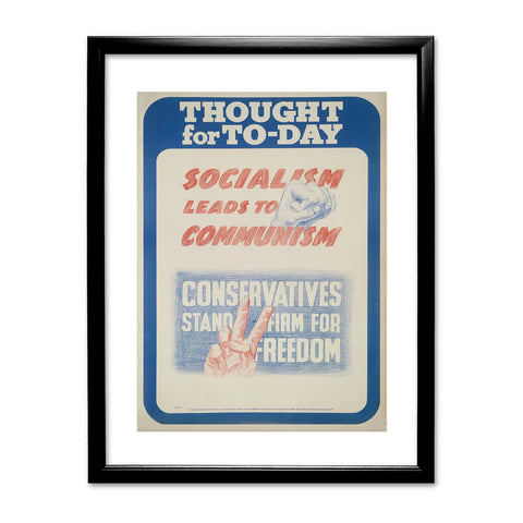 Thought for today: Socialism leads to Communism Black Framed Print