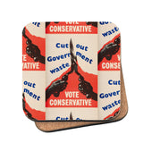 Cut out government waste. Vote Conservative Cork Coaster