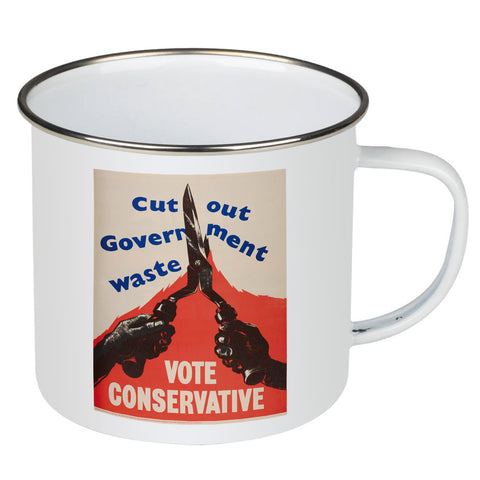 Cut out government waste. Vote Conservative Enamel Mug