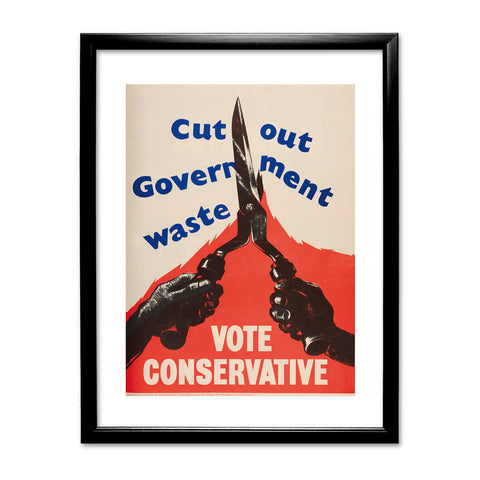 Cut out government waste. Vote Conservative Black Framed Print