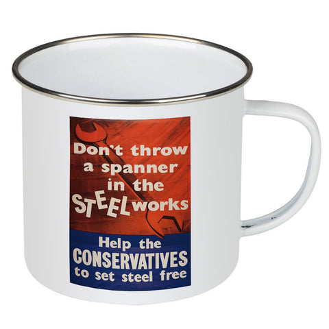 Don't throw a spanner in the steel works Enamel Mug