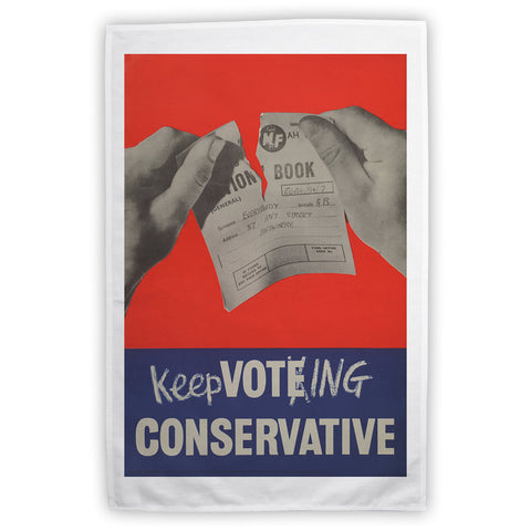 Keep voting Conservative Tea Towel