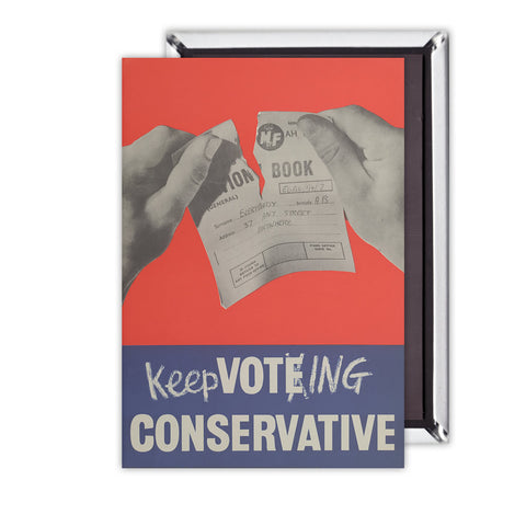 Keep voting Conservative Magnet