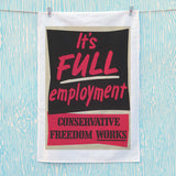 It's FULL employment Tea Towel (Lifestyle)