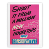 Shout it from a million new housetops! Art Print