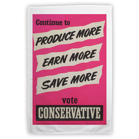 Continue to produce more, earn more, save more! Tea Towel