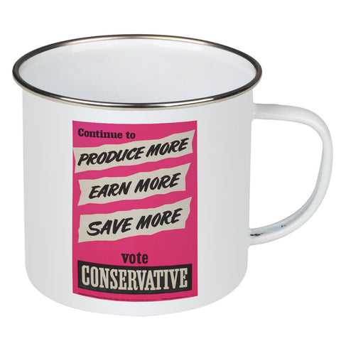 Continue to produce more, earn more, save more! Enamel Mug