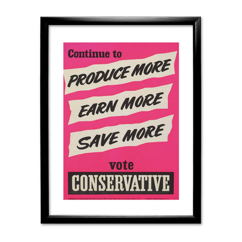 Continue to produce more, earn more, save more! Black Framed Print