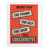 More for the young, the old, the sick Art Print