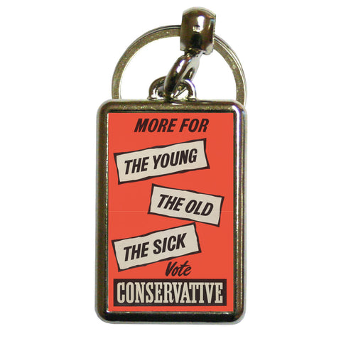 More for the young, the old, the sick Metal Keyring