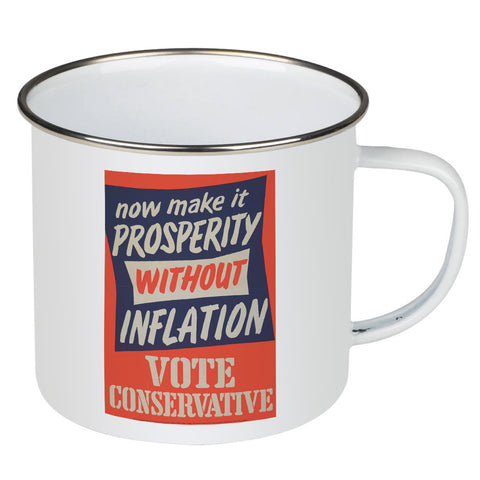 Now make it prosperity without inflation Enamel Mug