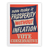 Now make it prosperity without inflation Art Print