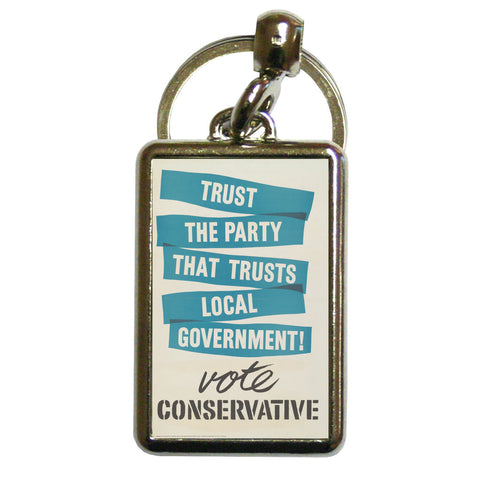 Trust the Party that trusts local government! Metal Keyring