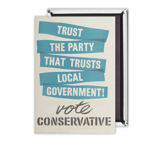 Trust the Party that trusts local government! Magnet