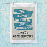 Trust the Party that trusts local government! Tea Towel (Lifestyle)