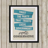 Trust the Party that trusts local government! Black Framed Print (Lifestyle)