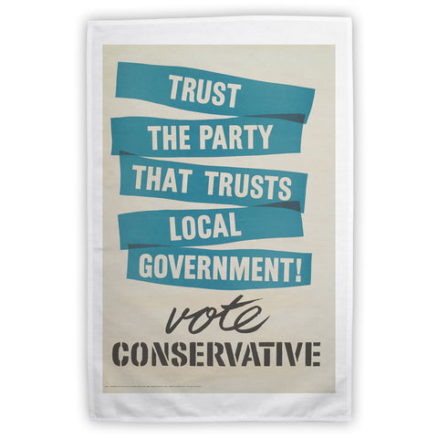 Trust the Party that trusts local government! Tea Towel