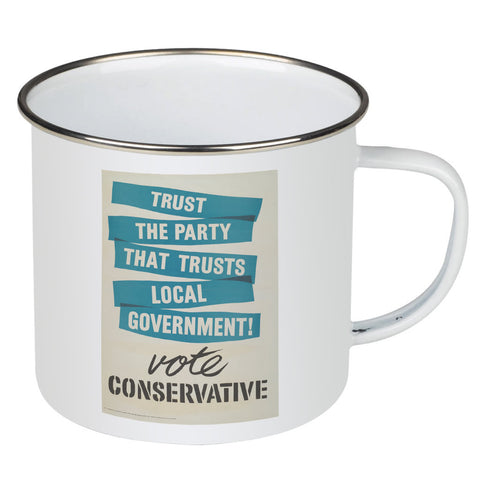 Trust the Party that trusts local government! Enamel Mug