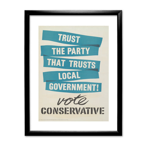 Trust the Party that trusts local government! Black Framed Print