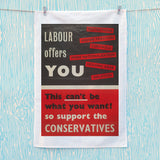 Labour offers you restrictions Tea Towel (Lifestyle)