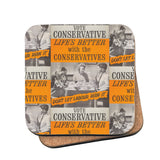 Life's better with the Conservatives Cork Coaster