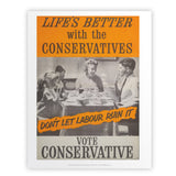 Life's better with the Conservatives Art Print