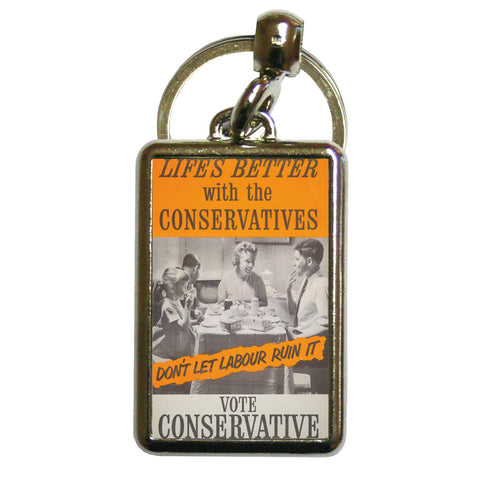 Life's better with the Conservatives Metal Keyring