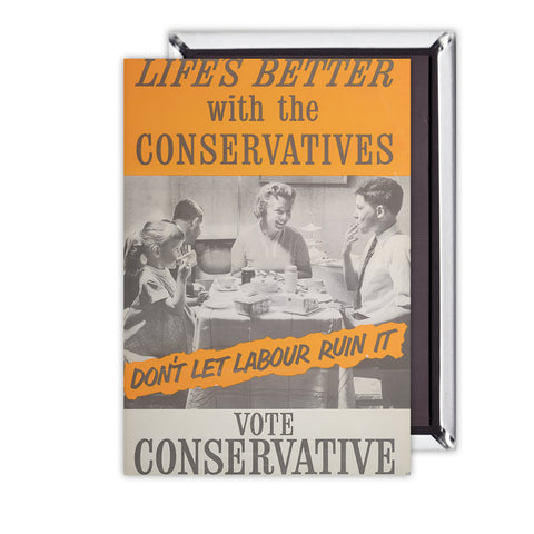 Life's better with the Conservatives Magnet