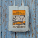 Life's better with the Conservatives Long Handled Tote Bag (Lifestyle)