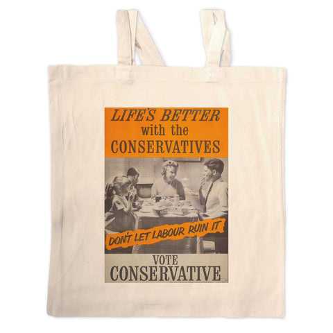 Life's better with the Conservatives Long Handled Tote Bag