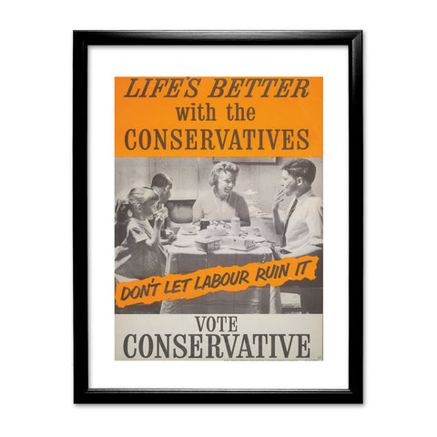 Life's better with the Conservatives Black Framed Print