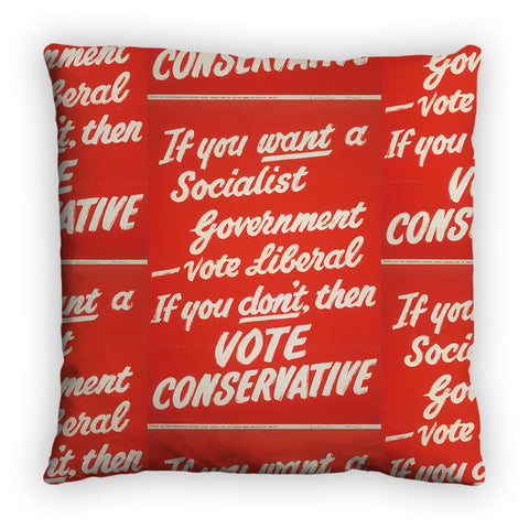 If you want a Socialist Government vote Liberal Feather Cushion