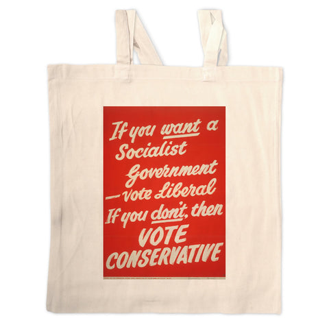 If you want a Socialist Government vote Liberal Long Handled Tote Bag
