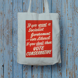 If you want a Socialist Government vote Liberal Long Handled Tote Bag (Lifestyle)