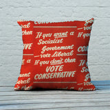 If you want a Socialist Government vote Liberal Feather Cushion (Lifestyle)