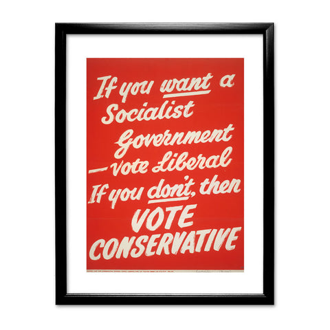 If you want a Socialist Government vote Liberal Black Framed Print