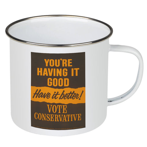 You're having it good, have it better! Enamel Mug