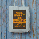 You're having it good, have it better! Long Handled Tote Bag (Lifestyle)