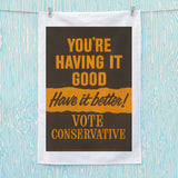 You're having it good, have it better! Tea Towel (Lifestyle)