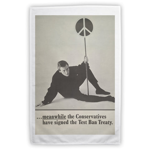 Meanwhile the Conservatives have signed the Test Ban Treaty Tea Towel