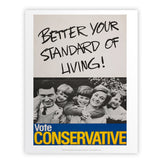 Better your standard of living! Art Print