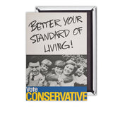 Better your standard of living! Magnet