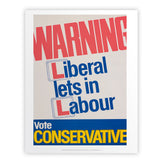 Warning. Liberal lets in Labour Art Print