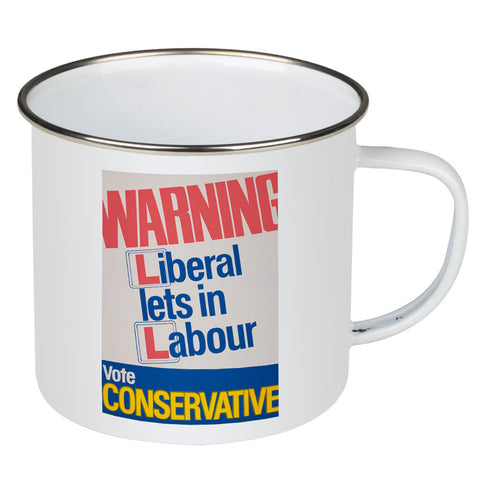 Warning. Liberal lets in Labour Enamel Mug