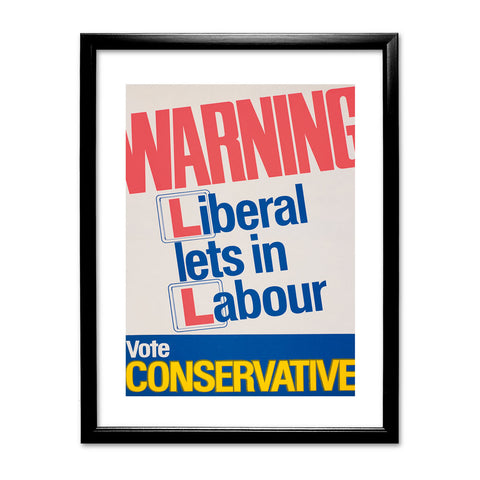 Warning. Liberal lets in Labour Black Framed Print