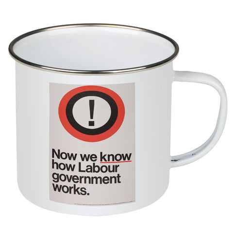 Now we know how Labour government works Enamel Mug