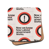 Now we know how Labour government works Cork Coaster