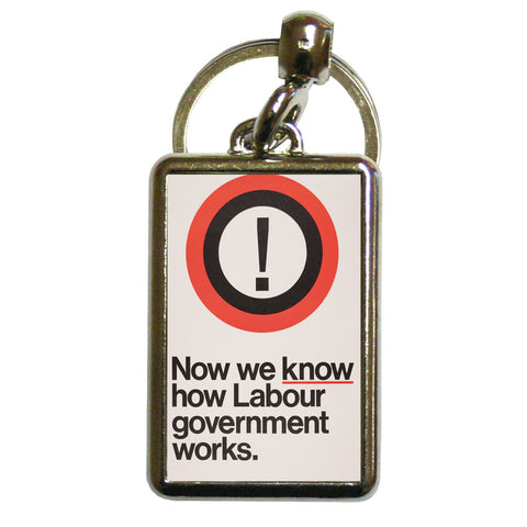 Now we know how Labour government works Metal Keyring