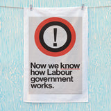 Now we know how Labour government works Tea Towel (Lifestyle)