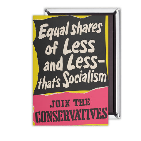 Equal shares of less and less - that's socialism Magnet